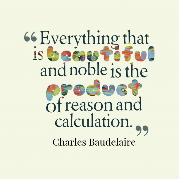 Charles Baudelaire quote about beauty.