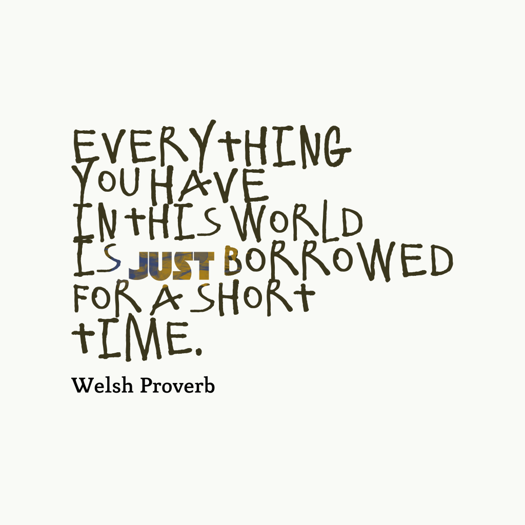 Welsh proverb about life.