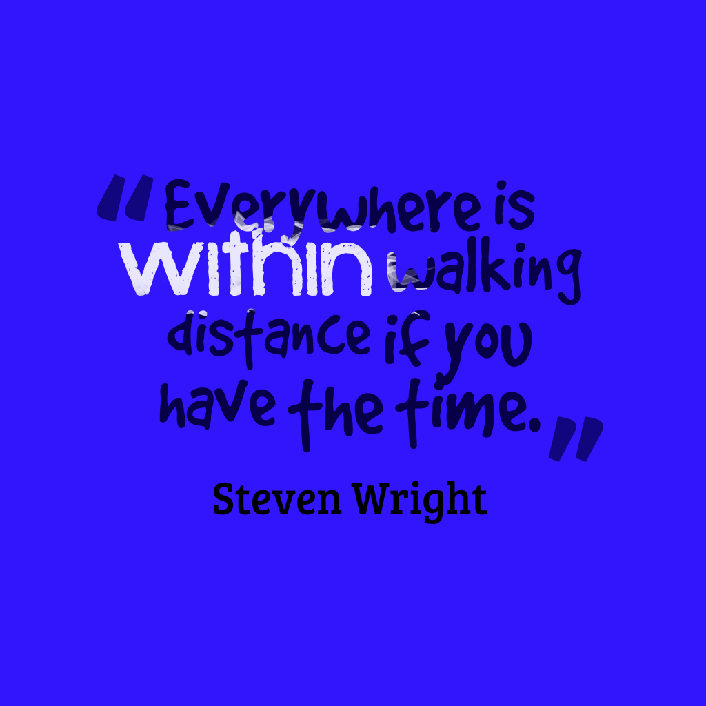 Steven Wright quote about walking.