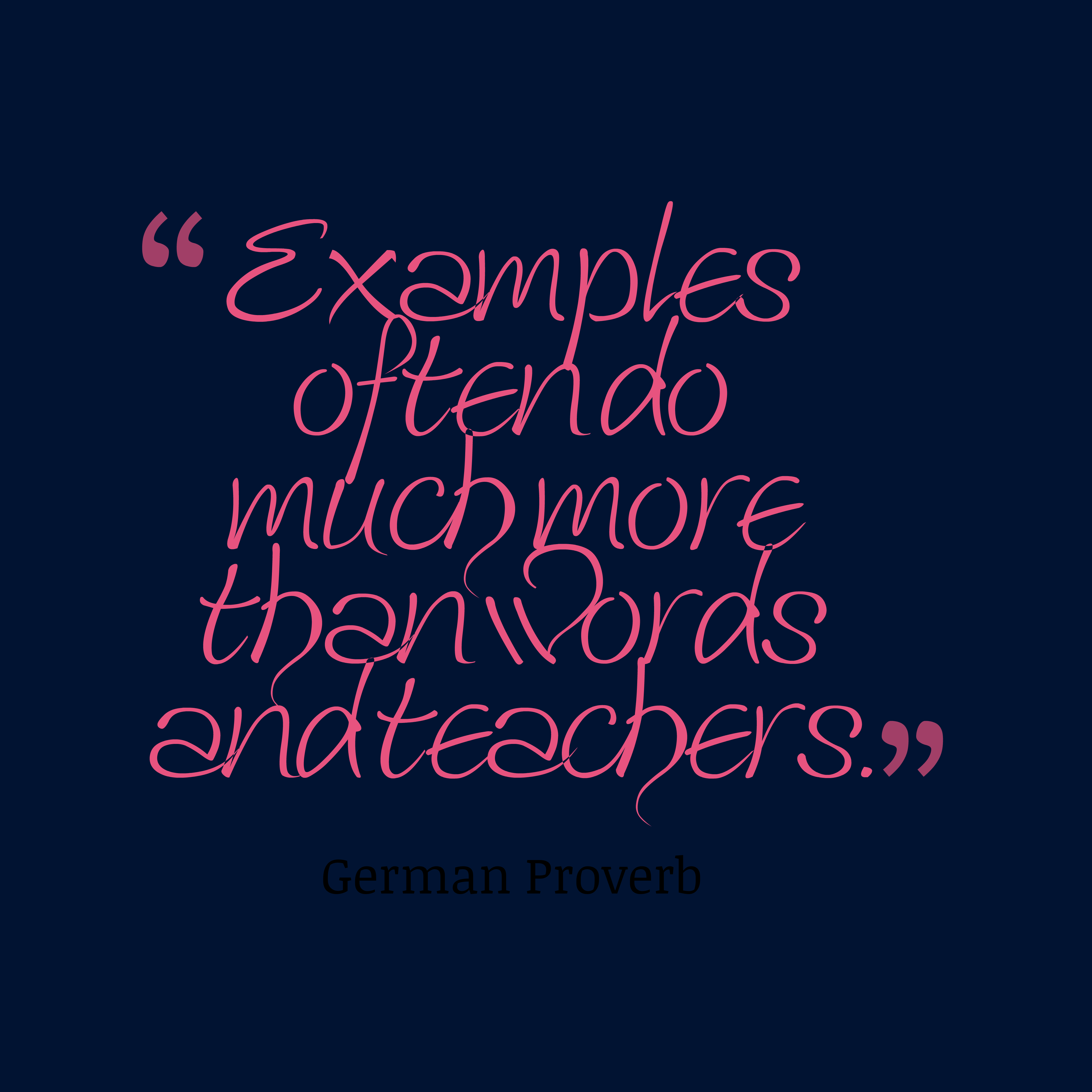 Quotes image of Examples often do much more than words and teachers.