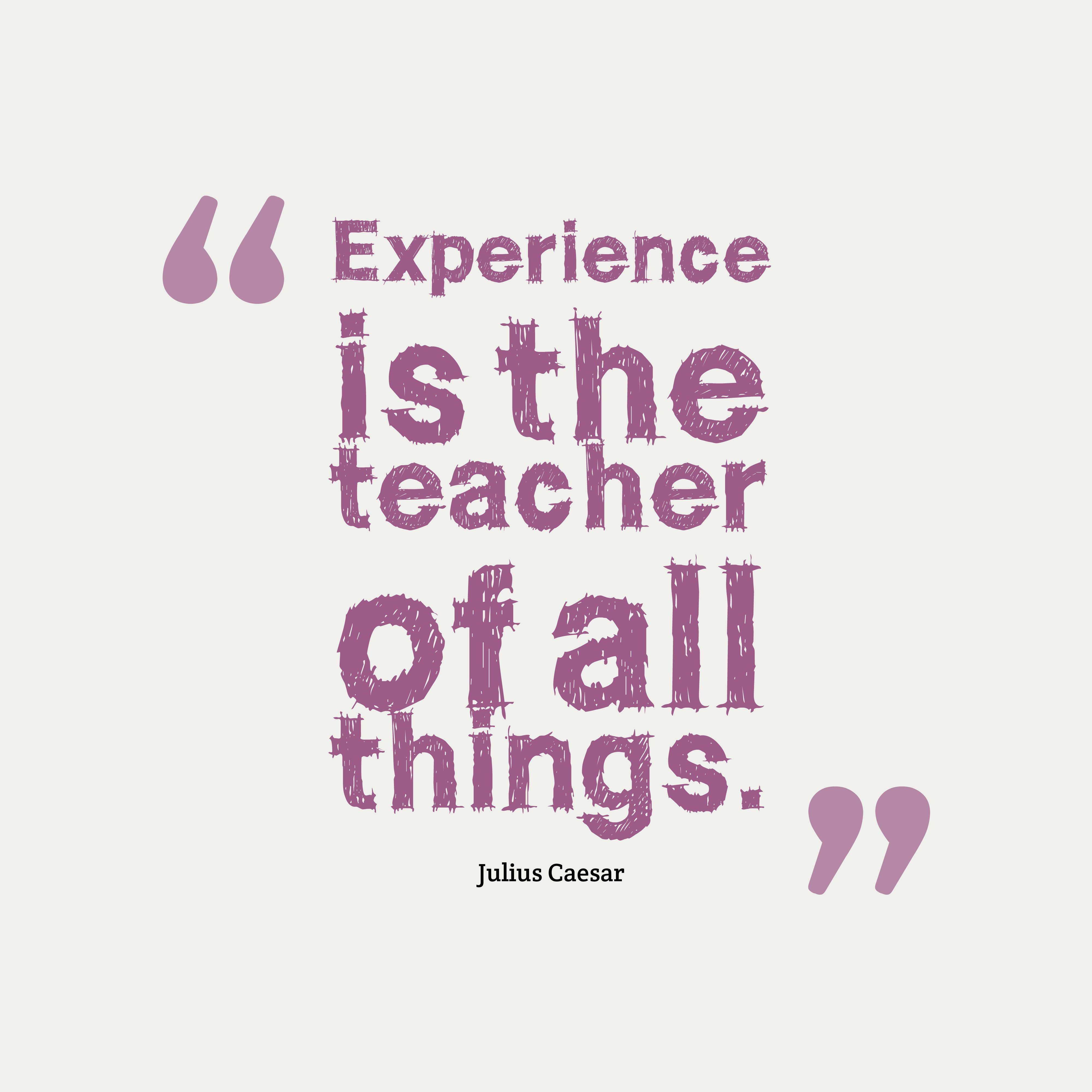 julius caesar quote about experience