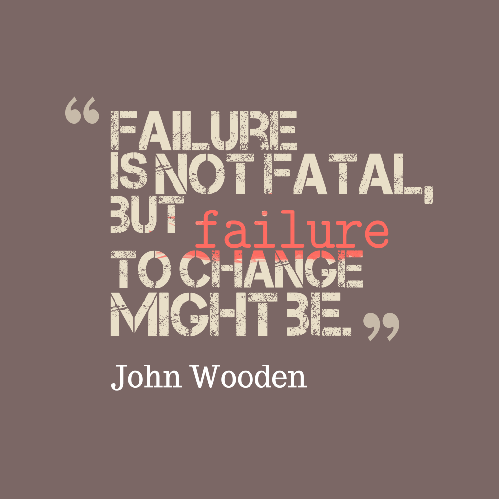 John Woodenquote about failure.