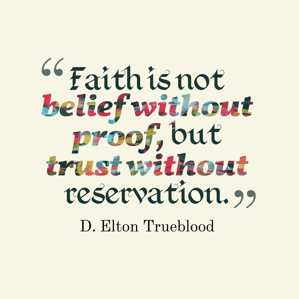 D. Elton Trueblood quote about faith.