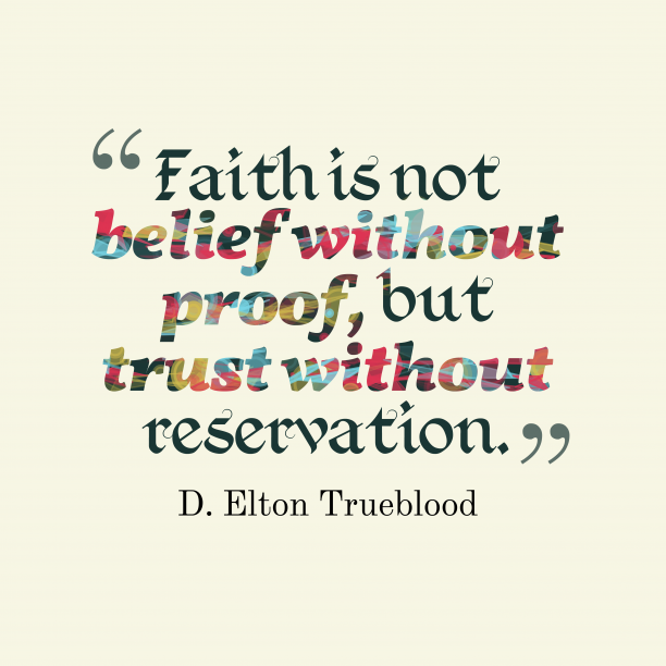 D. Elton Trueblood quote about faith.