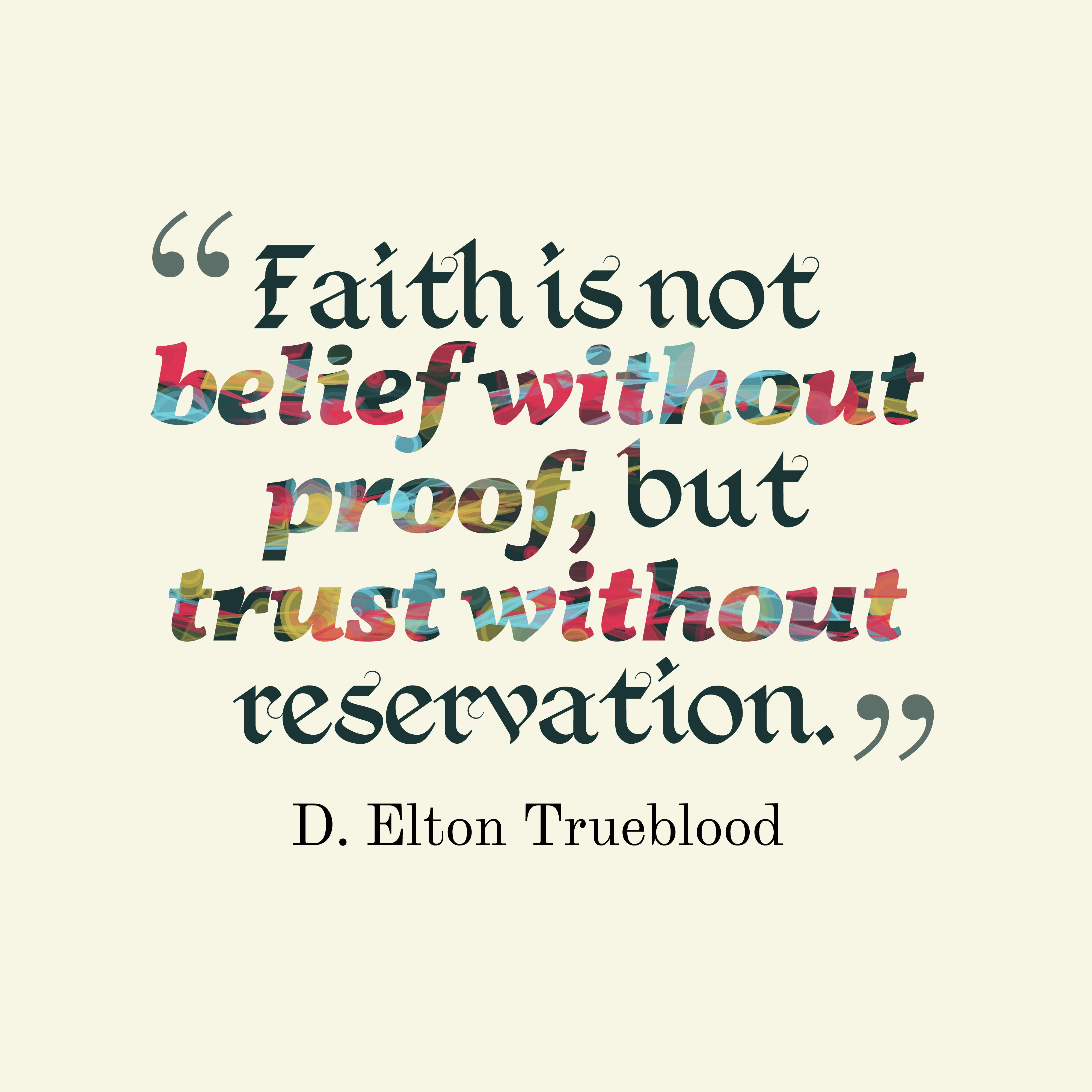 Picture » D. Elton Trueblood Quote About Faith