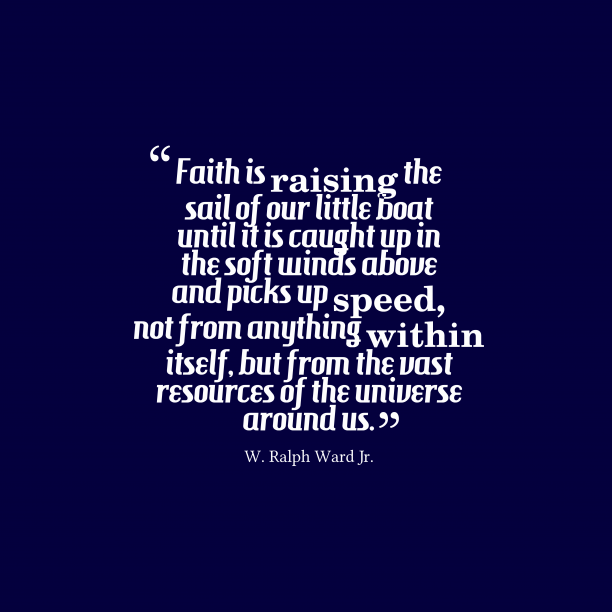 W. Ralph Ward Jr. quote about faith.