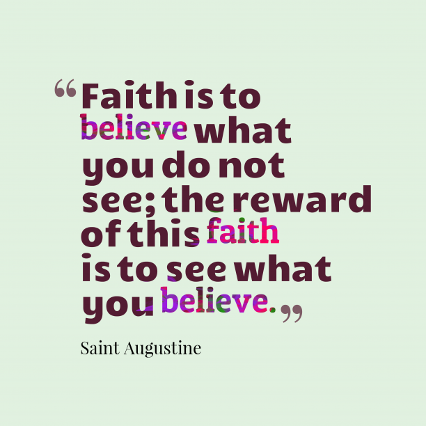 Saint Augustine quote about faith.