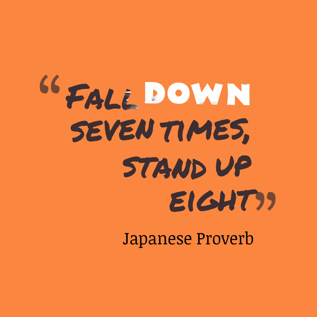 Japanese proverb about never give up.