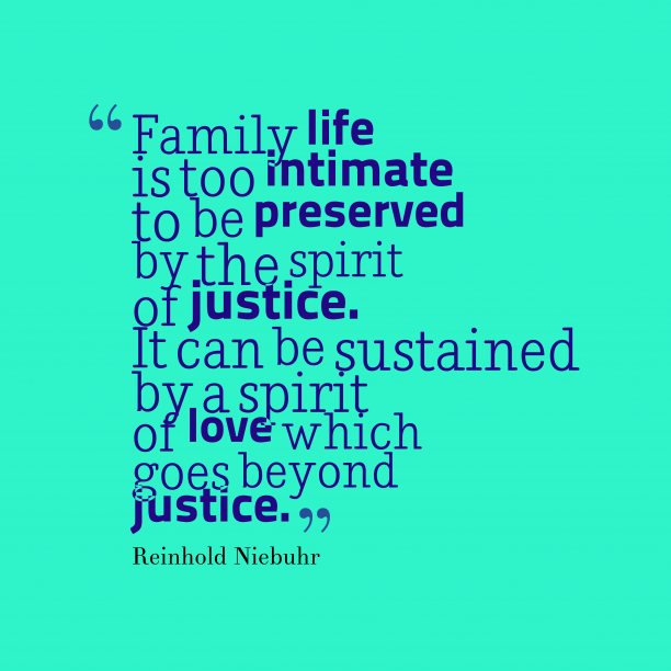 Reinhold Niebuhr quote about family.