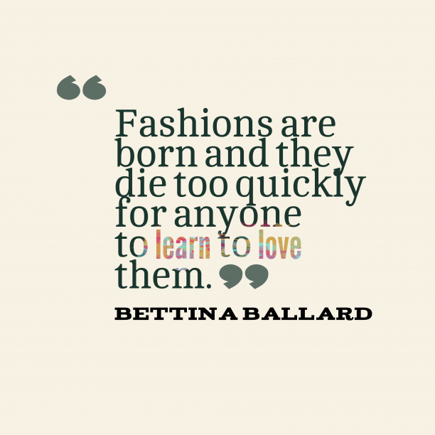 Bettina Ballard quote about fashions.