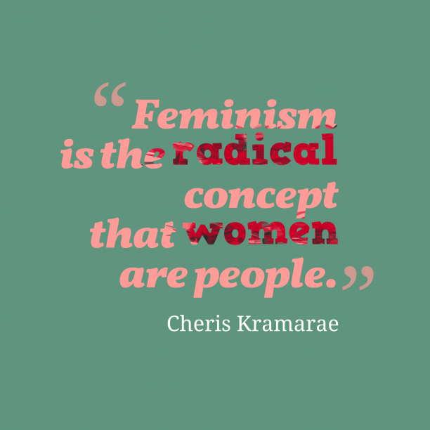 Feminism is the