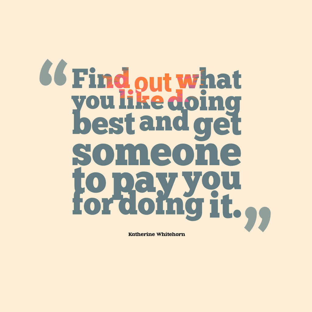 Katherine Whitehorn quote about job.