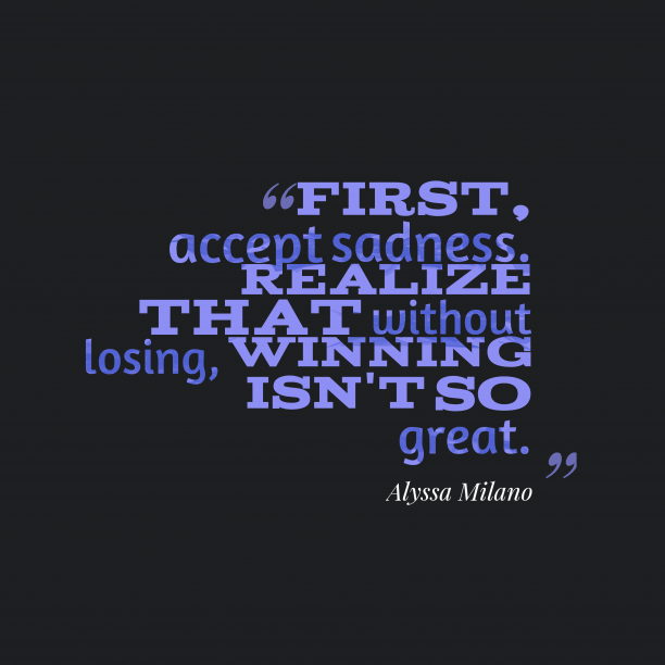 Alyssa Milano quote about sad.