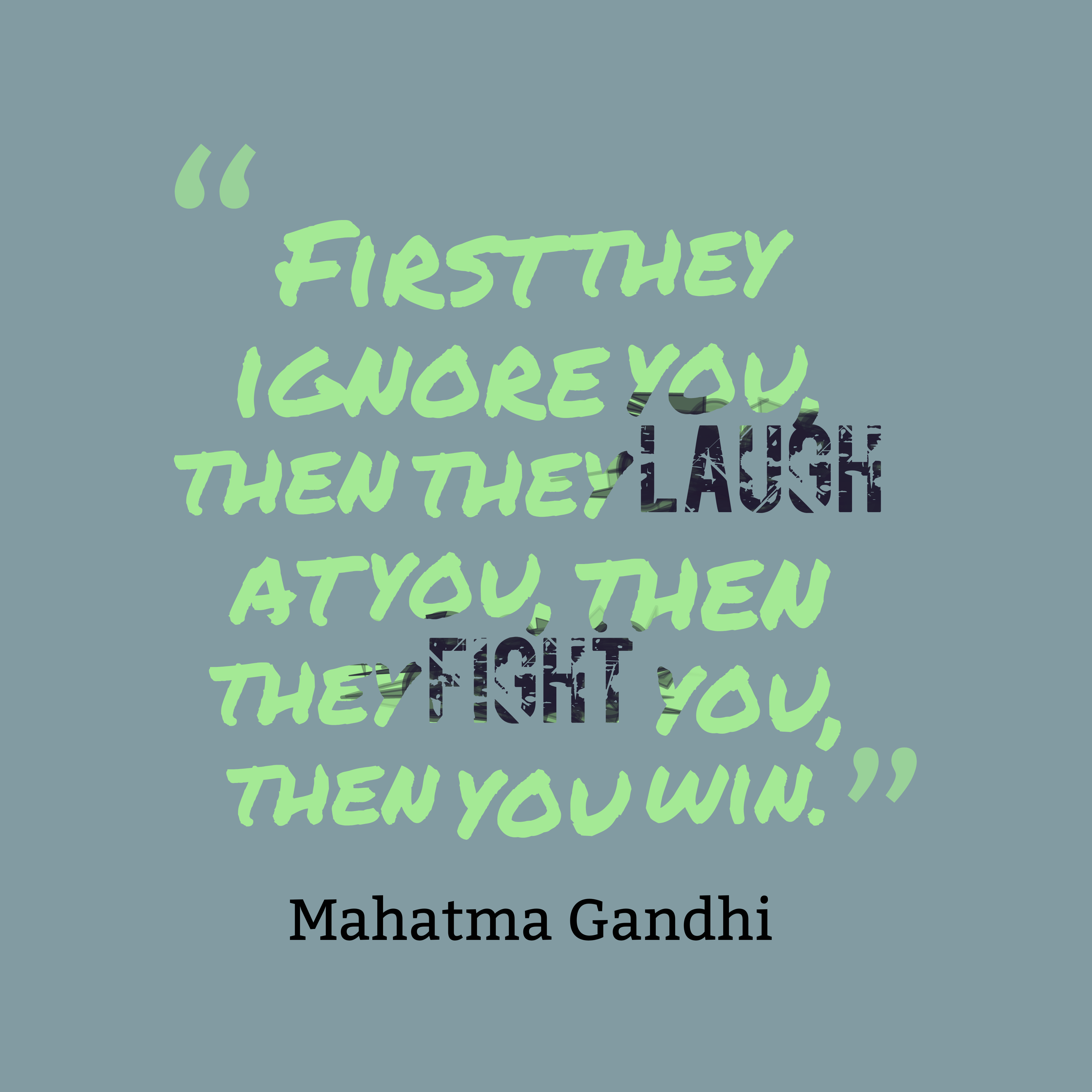 Mahatma Gandhi Quotes First They Ignore You: Picture » Mahatma Gandhi Quote About Win