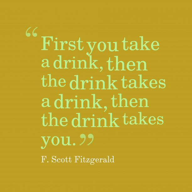 F. Scott Fitzgerald quote about drink.