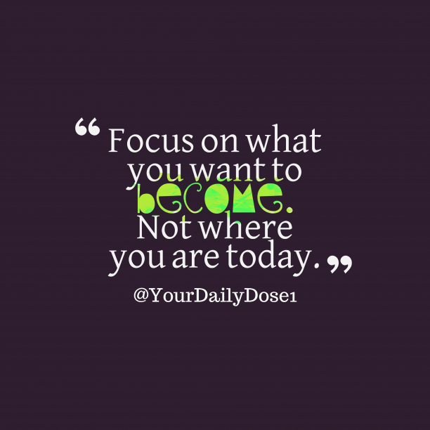 @YourDailyDose1 quote about focus.