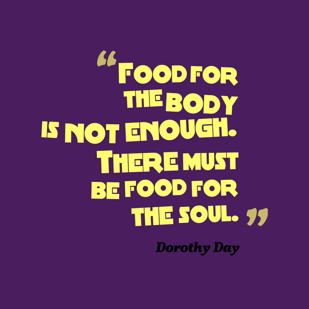 Dorothy Day quotes about food
