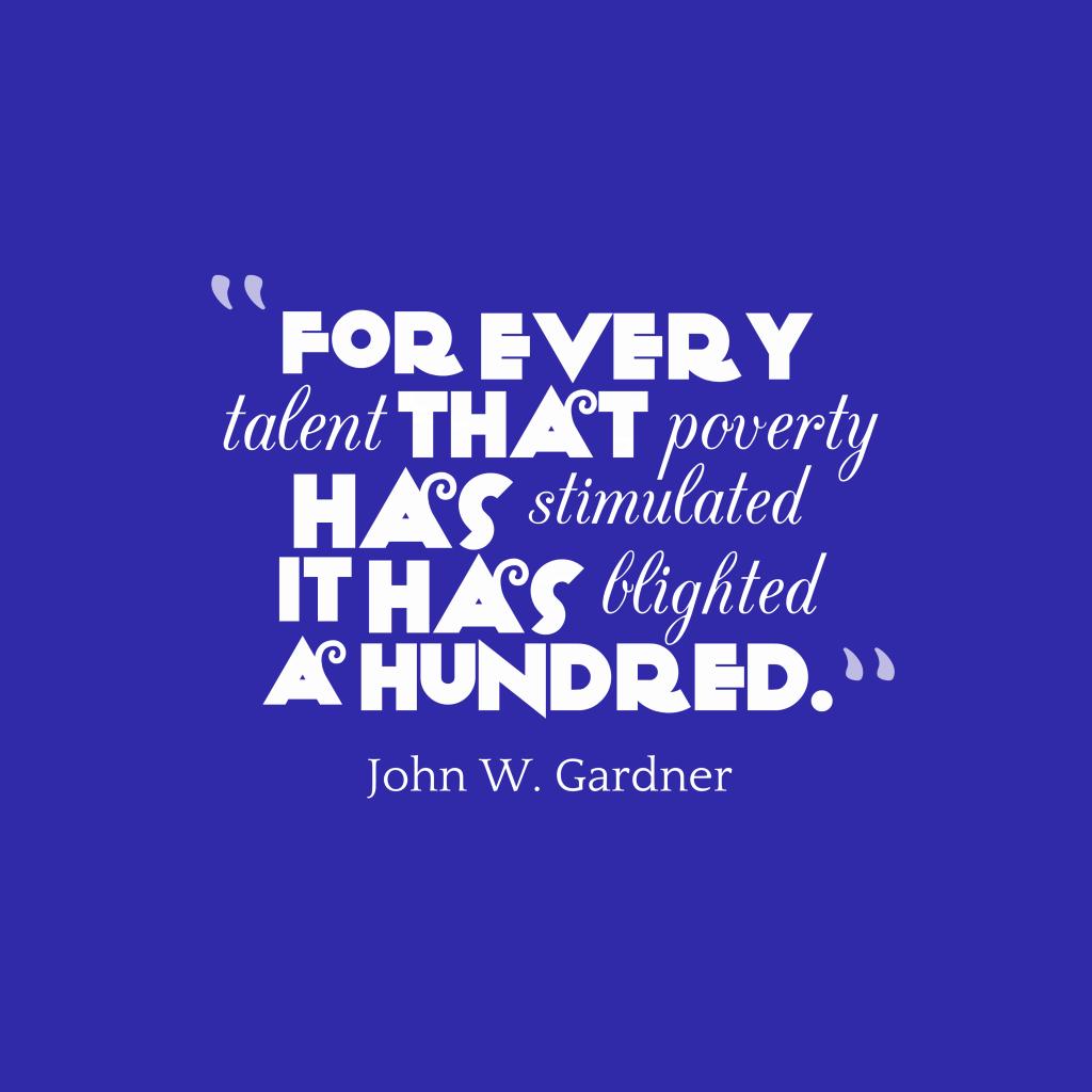 John W. Gardner quote about poor.