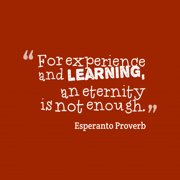 Esperanto Wisdom 's quote about . For experience and learning, an…