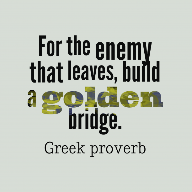 Greek wisdom about enemy.