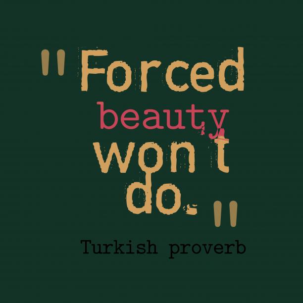 Turkish wisdom about beauty.