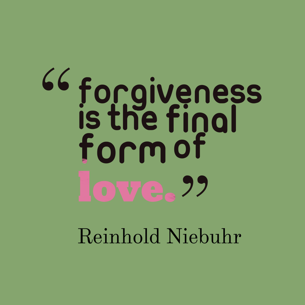 Picture » Reinhold Niebuhr Quote About Forgiveness