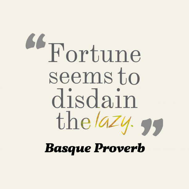 Basque wisdom about fortune.