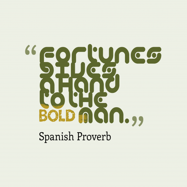 Spanish proverb about success.