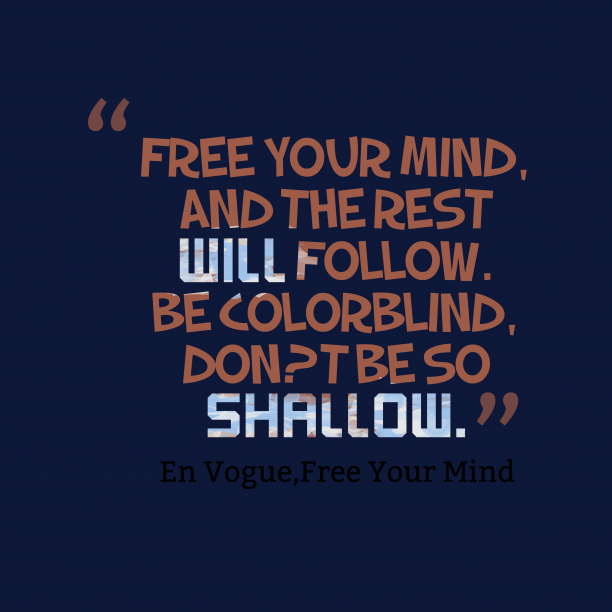 Free Your Mind Impressive Free Your Mind Quotes