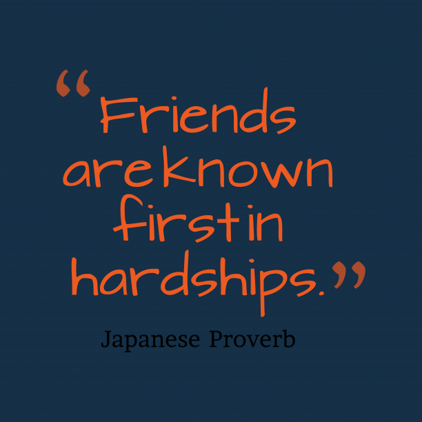 Japanese proverb about friendship.