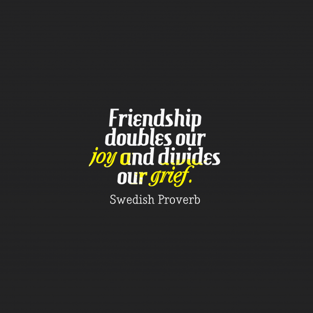 Swedish proverb about friendship.