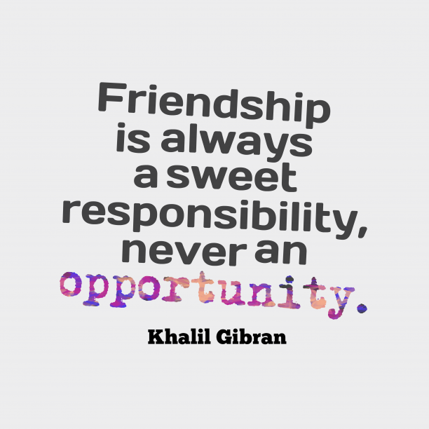 Khalil Gibran quote about friendship.