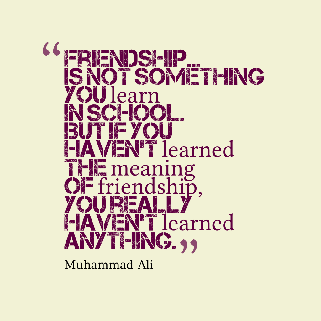 Definition Of Quote: Picture Muhammad Ali Quote About Friendship.