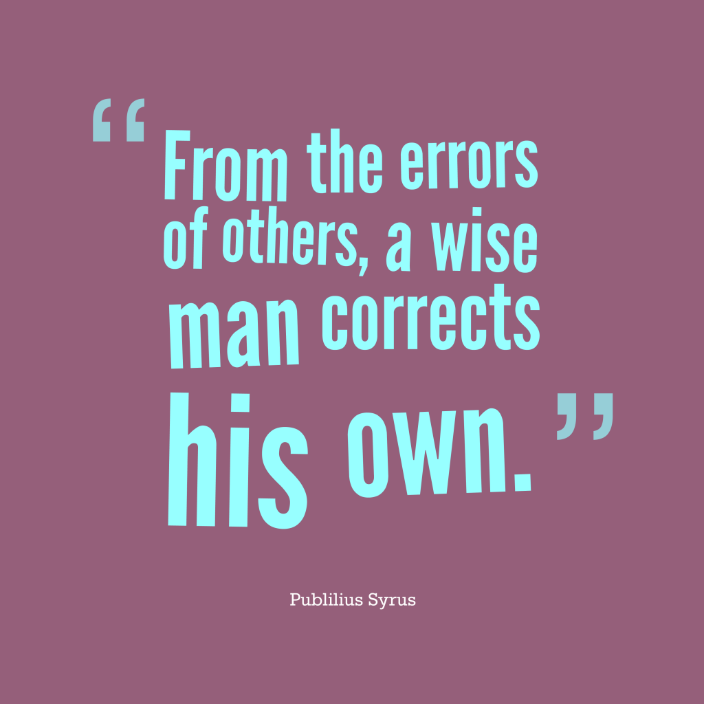 Publilius Syrus quote about correct.