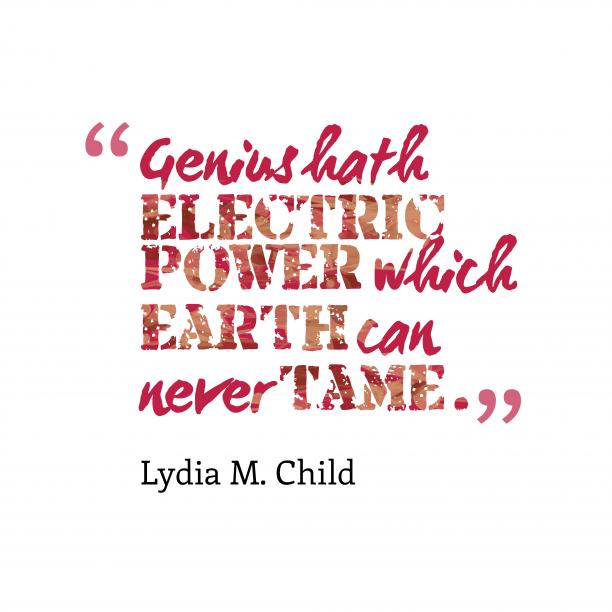 Genius hath electric