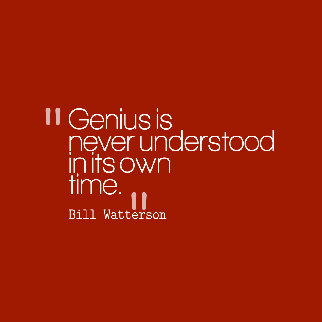 Bill Watterson quote about genius.