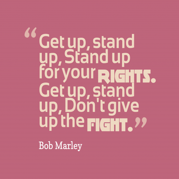 Bob Marley wuote about fight.