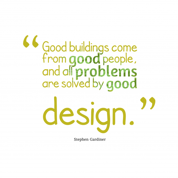 Stephen Gardiner quote about design.