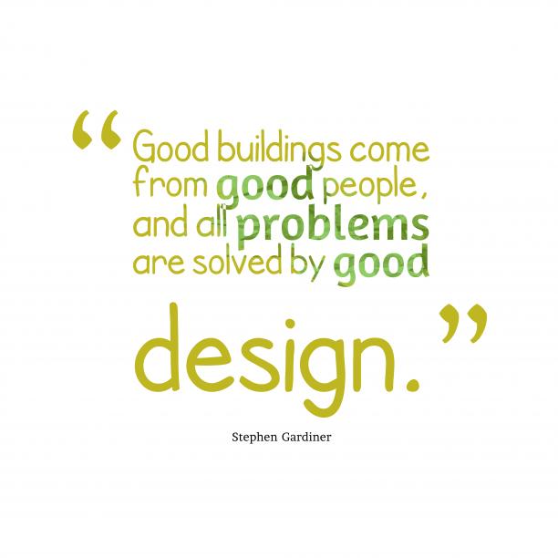 Stephen Gardiner quote about design.