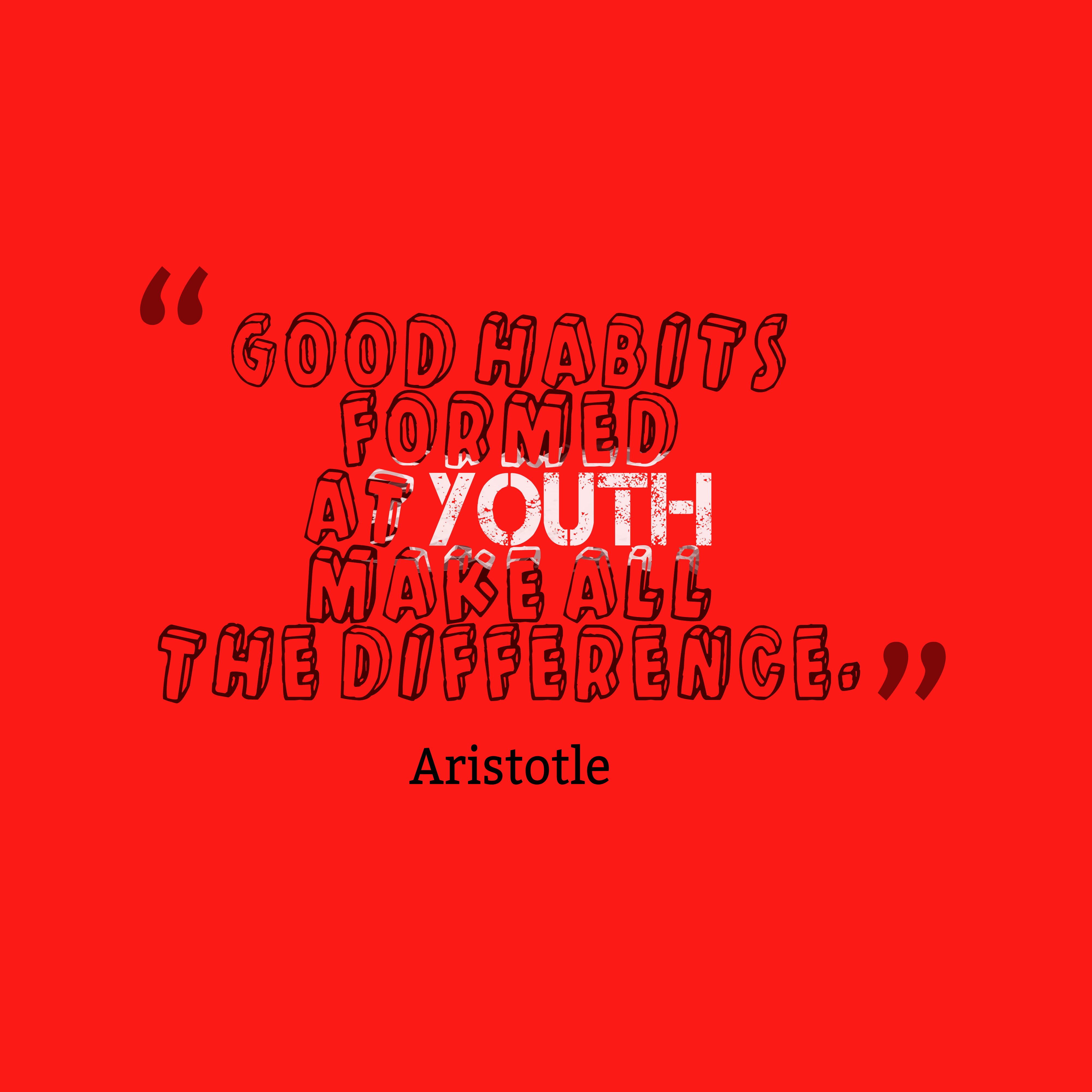 Quotes image of Good habits formed at youth make all the difference.