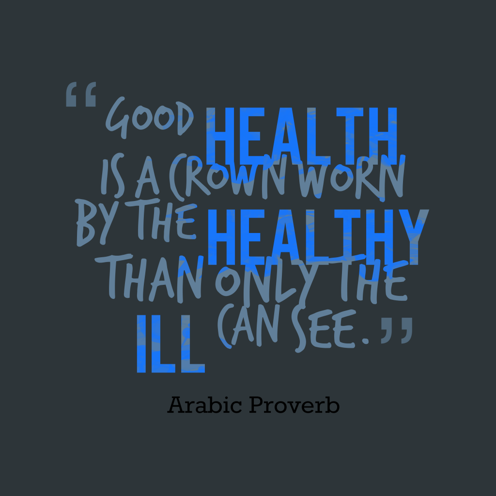 Arabic proverb about healthy.