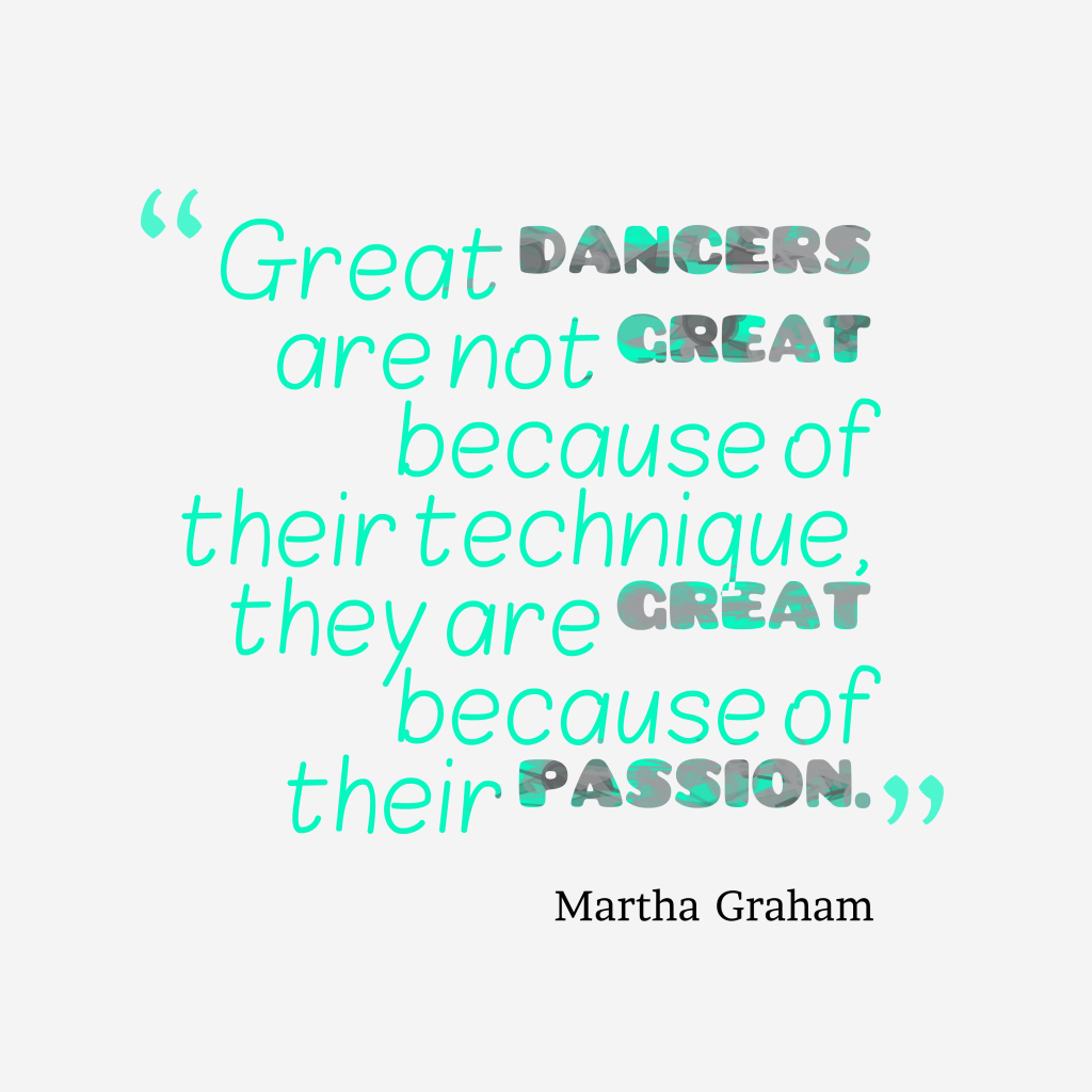 Great dancers are