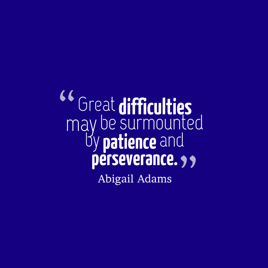 Abigail Adams quote about patience.