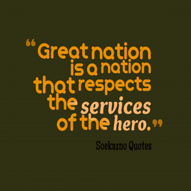 Soekarno Quotes 's quote about nations, hero. Great nation is a nation…