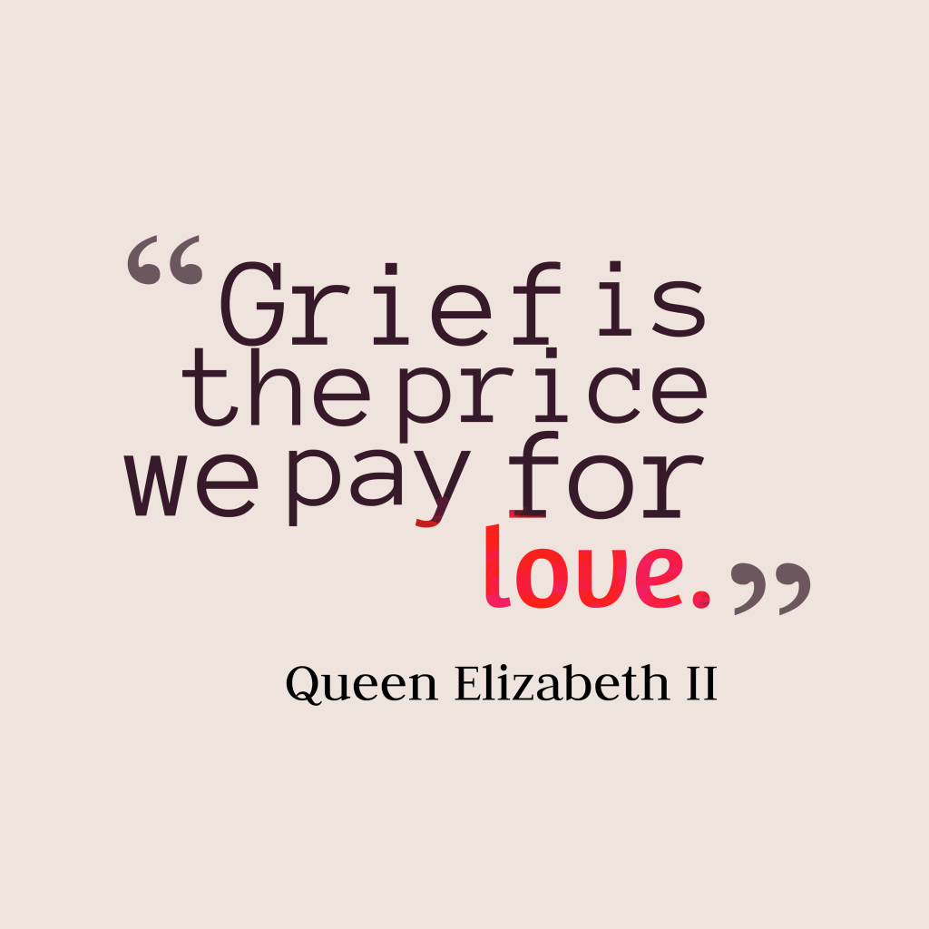 Quotes image of Grief is the price we pay for love.
