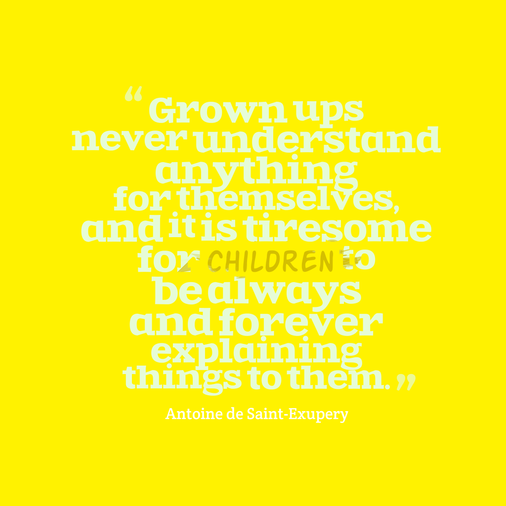 Grown ups never