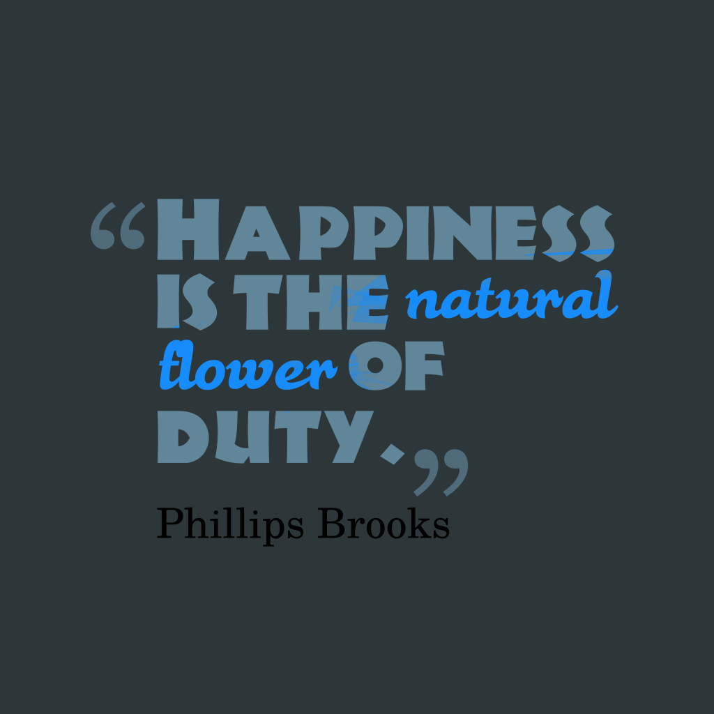 Phillips Brooks quote about happiness.