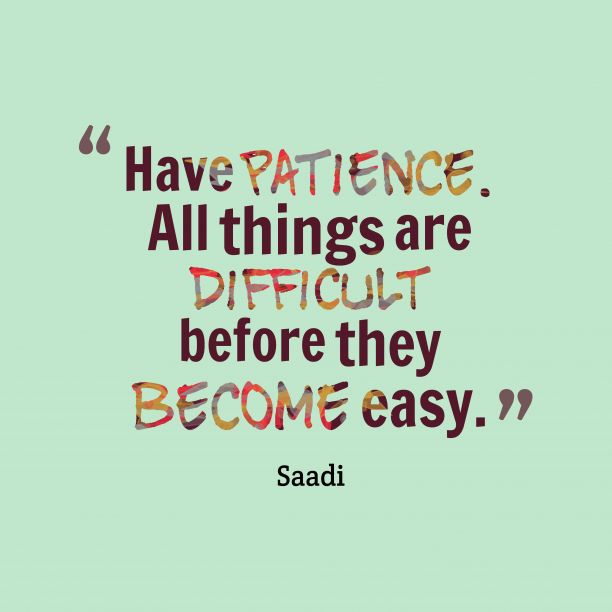 Saadi quote about patience.