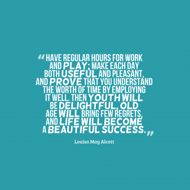 Louisa May Alcott quote about life.