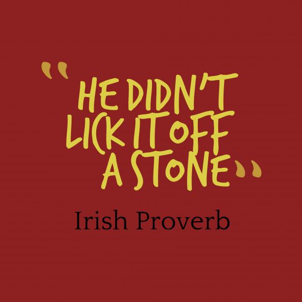 Irish wisdom about society.